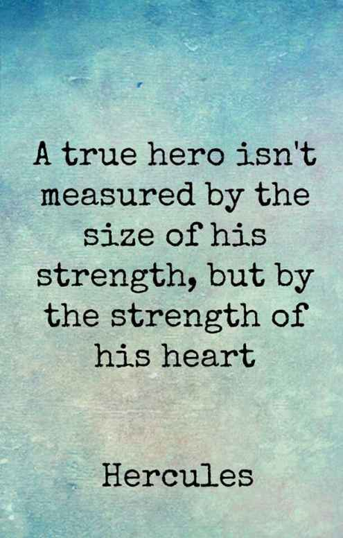 Strength Quotes A True Hero Isn't Measured By The Size Fo His Strength But By The Strength Of His Heart