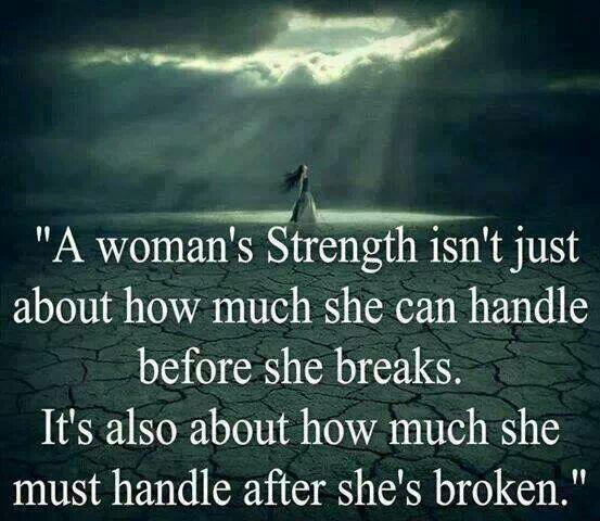 Strength Quotes A Woman's Strength Isn't Just About How Much She Can Handle Before She Breaks