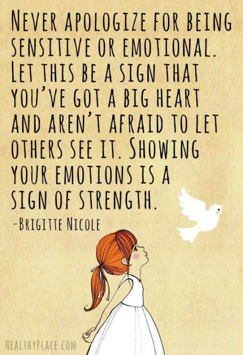 Strength Quotes Never Apologize For Being Sensitive Or Emotional Let This BE A Sign That You've Got