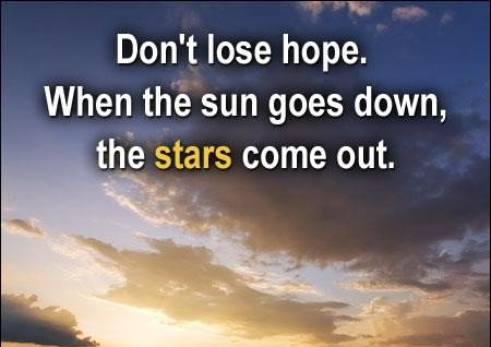 Sympathy Quotes don't lose hope when the sun goes down, the stars come out....