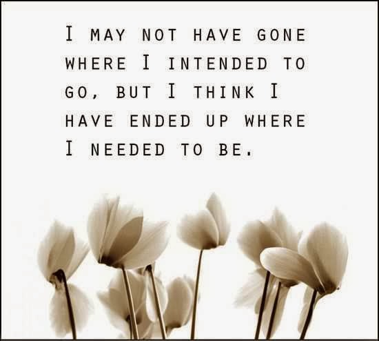 Sympathy Quotes i may not have gone where i intended to go....