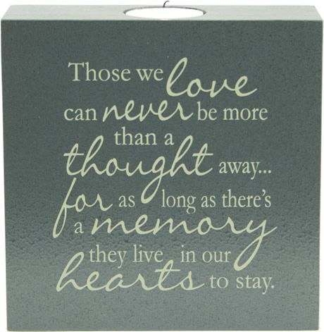 Sympathy Quotes those we love can never be more than a thought away....