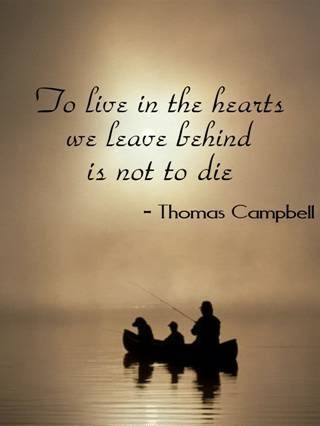 Sympathy Sayings to live in the hearts we leave behind is not to die...