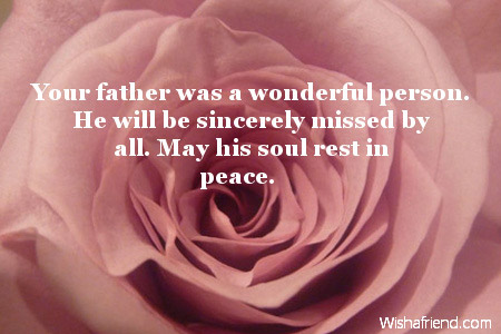 Sympathy Quotes your father was a wonderful person....