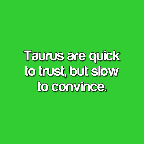 Taurus Images Taurus Quotes Taurus Facts What It S Like To Be A Taurus Northbridge Times