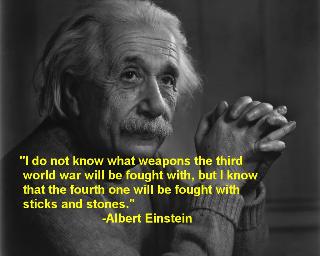 Technology Quotes i do not know what weapons the third world war will be fought with....