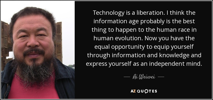 Technology Quotes technology is a liberation. i think the information age probably is the best thing to happen to the human race in human evolution.
