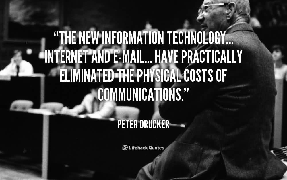 Technology Quotes the new information technology internet and e mail......