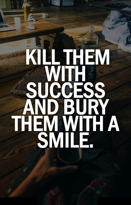 Teen Life Quotes Kill them with success and busy them with a smile