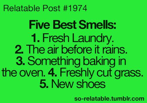 Teen Quotes five best smells...