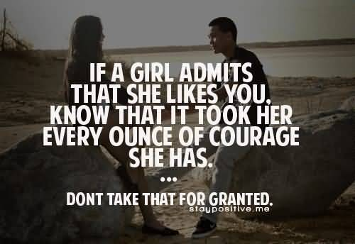 Teen Quotes if a girl admits that she likes you...
