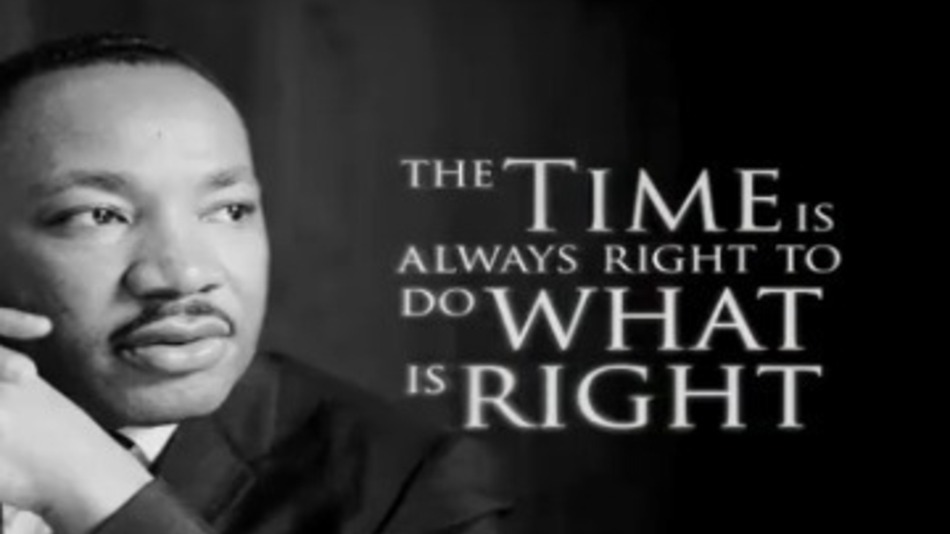 The Time Is Always Right To Do What Is Right Martin Luther King