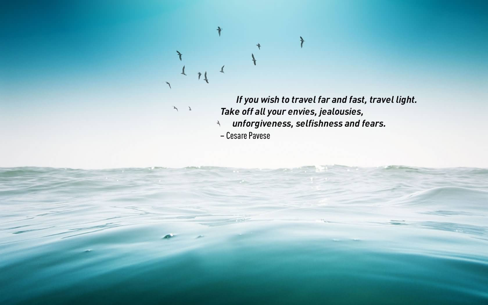 Travel Quotes if you wish to travel far and fast,