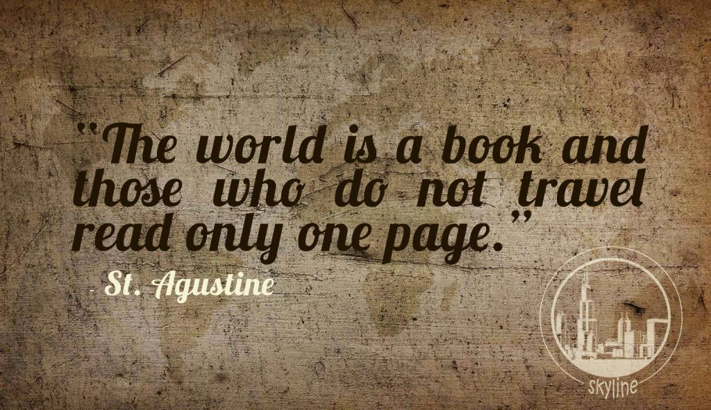 Travel Quotes the world is a book and those who do not travel read only one page..