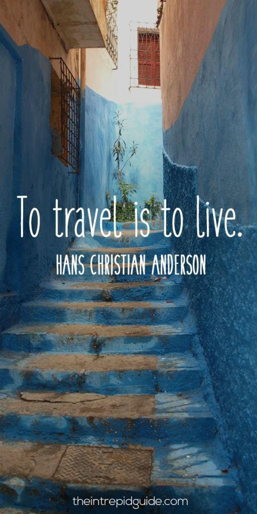 Travel Quotes to travel is to live.