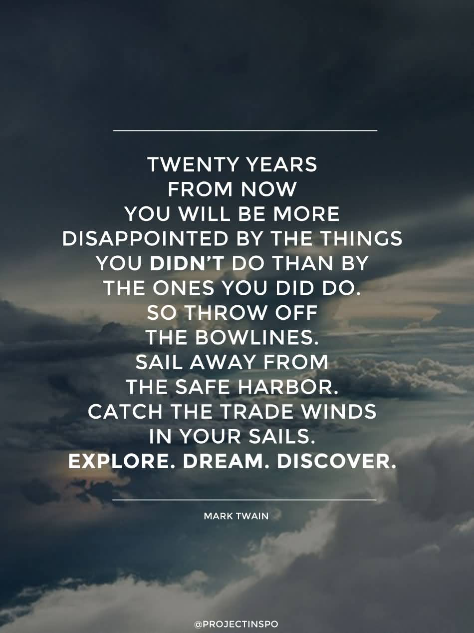 Travel Quotes twenty years from how you will be more disappointed..