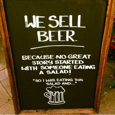 We Sell Beer Because No Great Story Started With Someone Eating A Salad Beer Meme