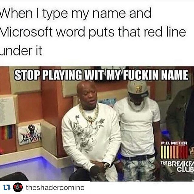 When I Type My Name And Microsoft Word Puts That Funny Birdman Memes