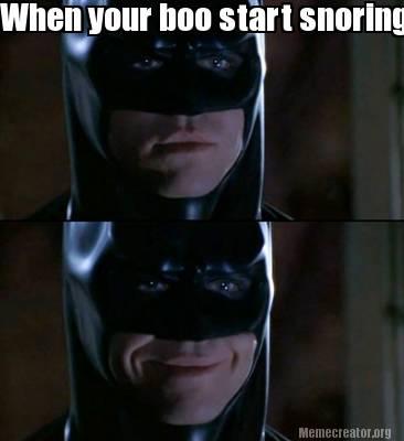 When Your Boo Start Snoring Batman Meme Pictures