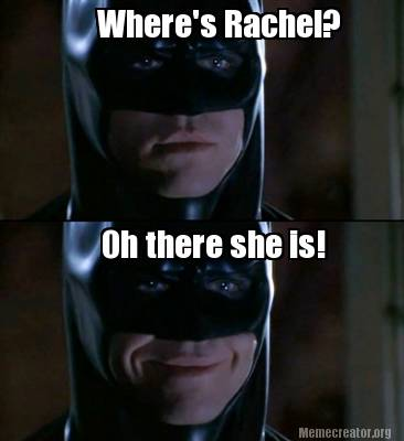 Where's Rachel Oh There She Is! Batman Memes Pictures