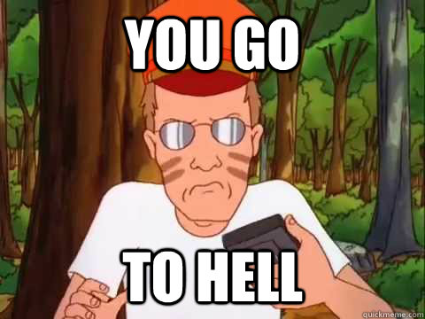 You Go To Hell Meme Image