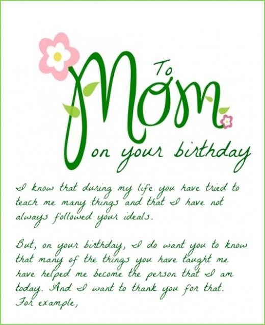 mom on your birthday i know that during my life you have tried to teach me many things and that i have not always followed your ideals....