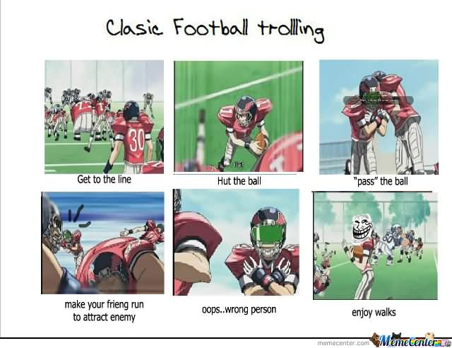 American Football Memes Clasic football trolling get to the line