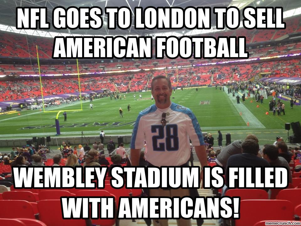 American Football Meme nfl goes to london to sell american football wembley stadiul filled
