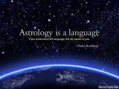 Astrology Quotes astrology is a language