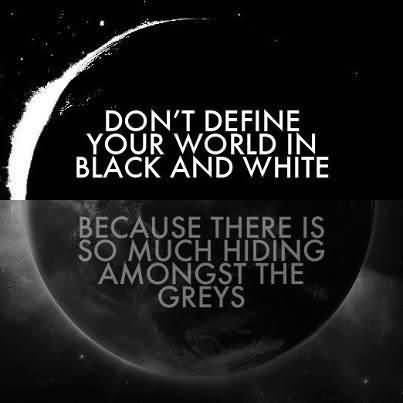 Astrology Quotes don't define your world in black and white