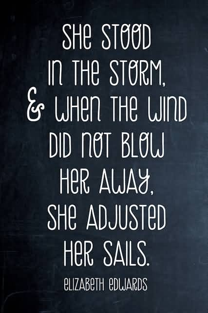 Astrology Quotes she stood in the storm when the wind did not blow her away she adjusted