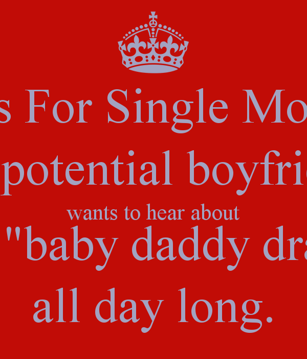 Baby Daddy Quotes for single mo potential boyfriend wants to hear