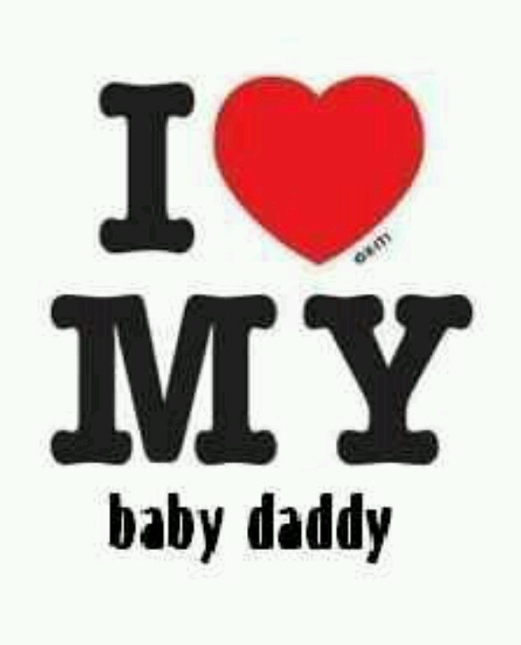 Baby Daddy Quotes Images: Baby Daddy Quotes I Love My Baby Daddy