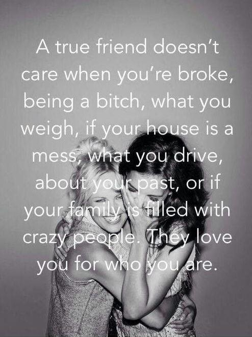Bad Bitch Quotes a true friend doesn't care when you're broke being a bitch what you weigh