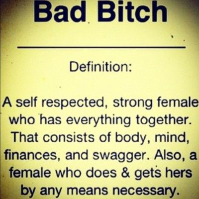 Bad Bitch Quotes bad bitch definition a self respected strong female who has everything together