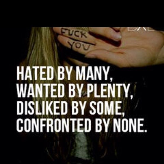 Bad Bitch Quotes hated by many wanted by plenty disliked by