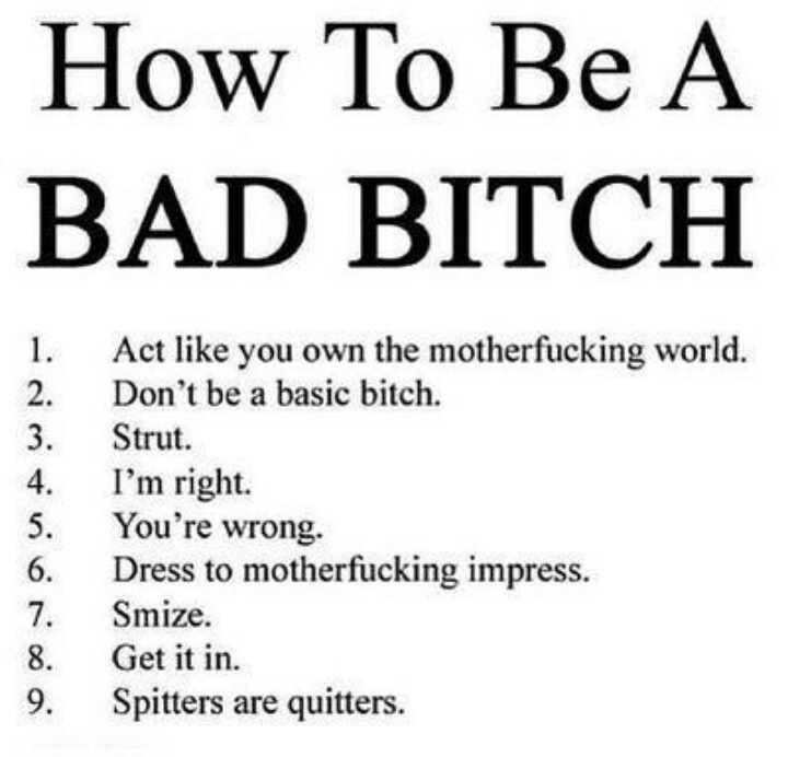 Bad Bitch Quotes how to be a bad bitch  act like you own