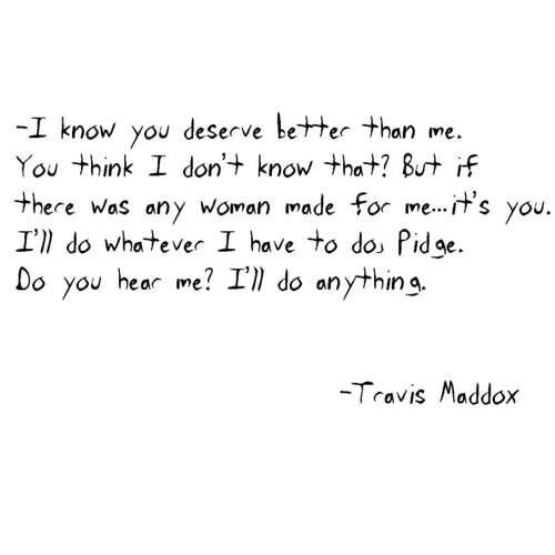 Beautiful Disaster Quotes i know you deserve better than me you think