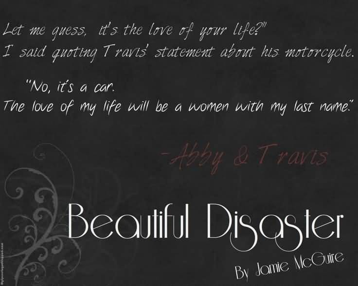 Beautiful Disaster Quotes let me guess its the love of your life