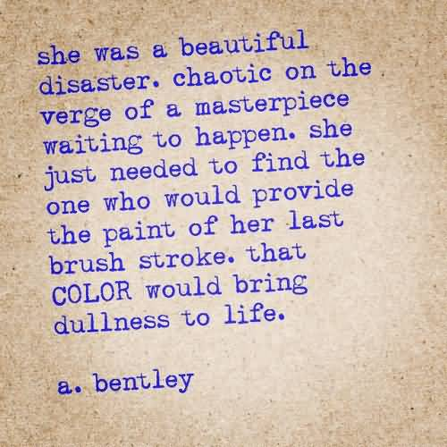 Beautiful Disaster Quotes she was a beautiful disaster chaotic on the verge of