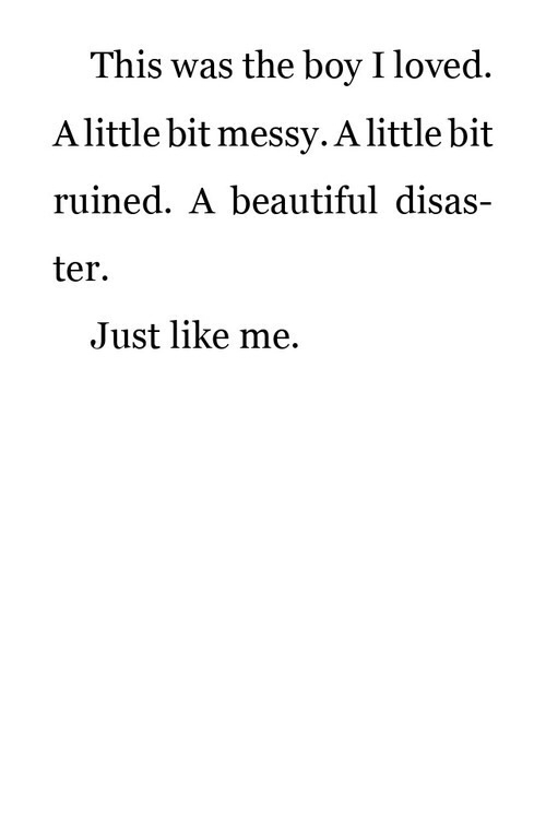 Beautiful Disaster Quotes this was the boy i loved a little bit messy a little