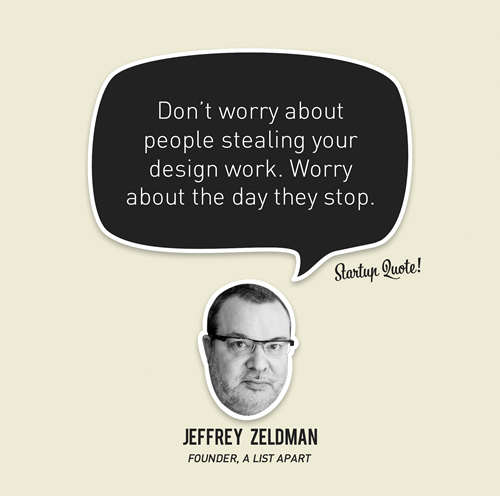 Business Quotes don't worry about people stealing your design work worry about the day they stop