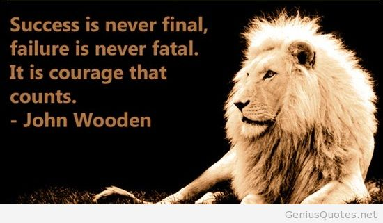Business Quotes success is never final failure is never fatal it is courage that count