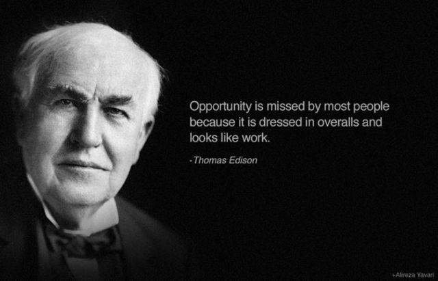 Celebrity sayings opportunity is missed by most people because it is dressed in overalls