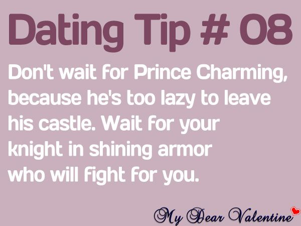 Charming Quotes dating don't wait for prince charming because he's too lazy to leave