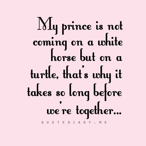 Charming Quotes my prince is not coming on a white