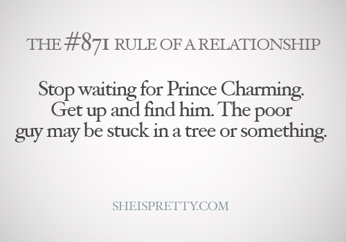 Charming Quotes stop waiting for prince charming get up and find him