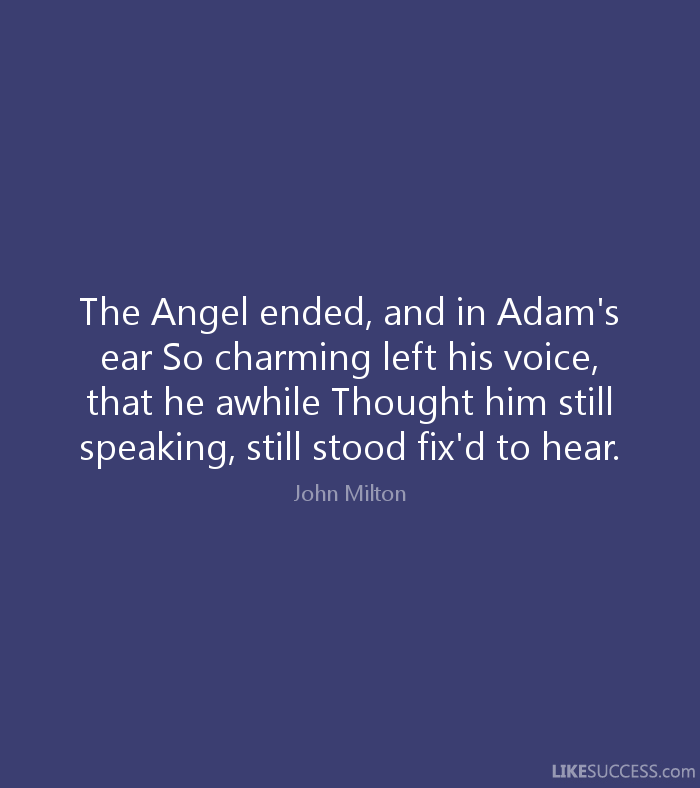 Charming Quotes the angel ended and in Adam