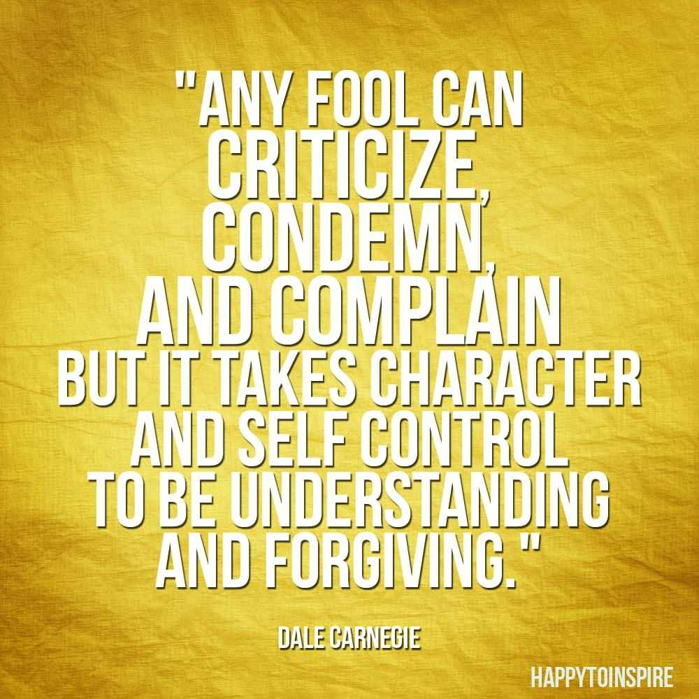 Criticize sayings any fool can criticize condemn and complain
