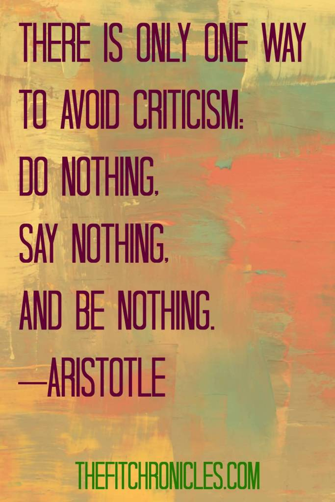 Criticize sayings there is only one way to avoid criticism do nothing say nothing